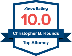 AVVO Rating 10.0 Christopher B. Rounds Top Attorney